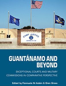 Cover of the book Guantanamo and Beyond: Exceptional Courts and Military Commissions in Comparative and Policy Perspectives