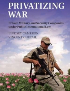 Cover of the book Privatizing War - Private Military and Security Companies under Public International Law