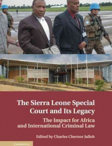 Cover of the book The Sierra Leone Special Court and its Legacy